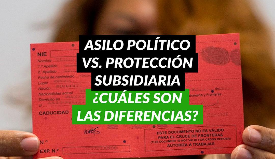 Asilo político y protección subsidiaria… ¿Cuáles son las diferencias?